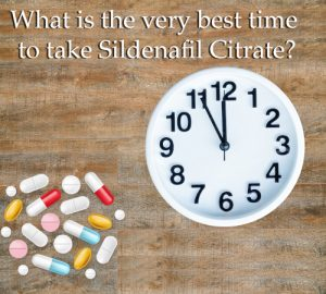What is the very best time to take Sildenafil Citrate?